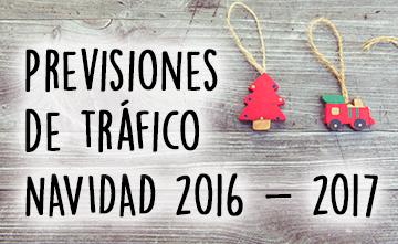 Previsiones de tráfico Navidad 2016 – 2017