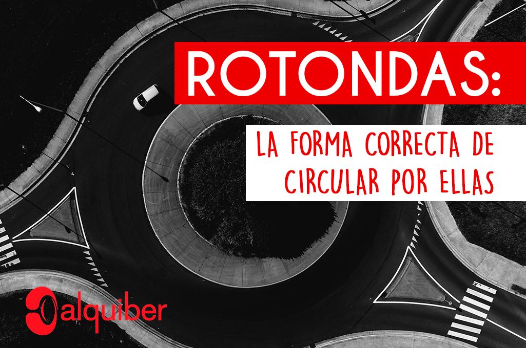 La forma correcta de circular por las rotondas
