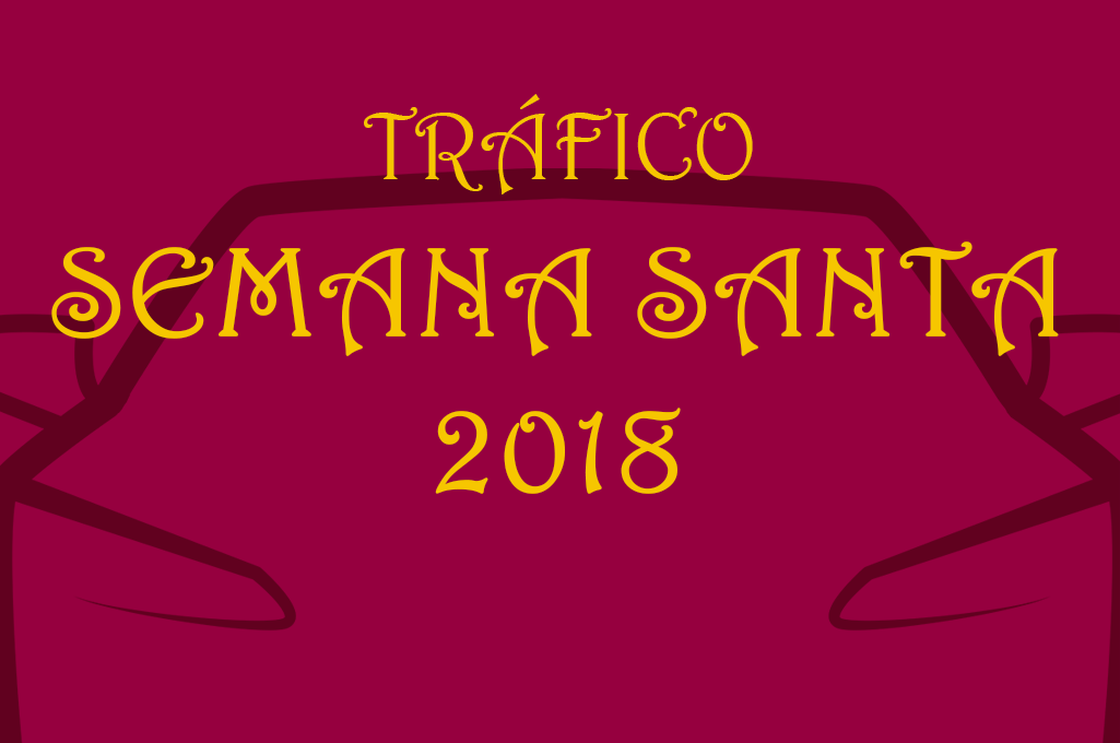 Operación especial de tráfico Semana Santa 2018