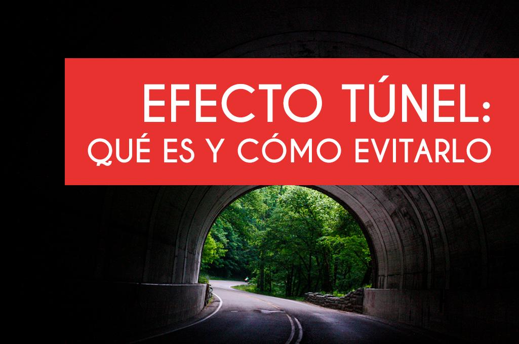 El efecto túnel: qué es y cómo evitarlo