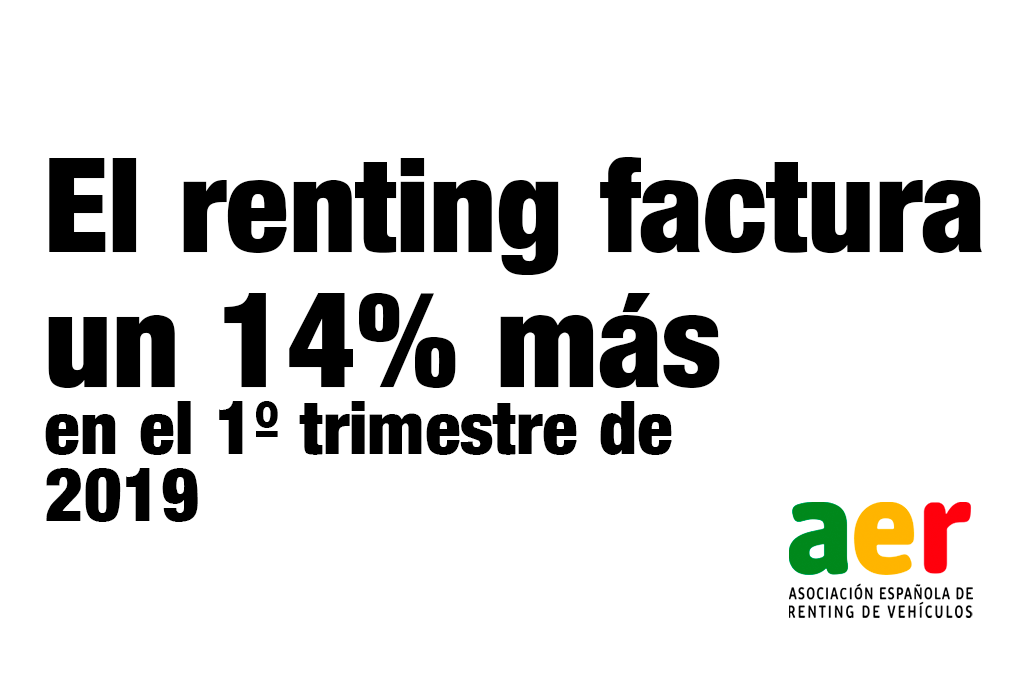 El renting factura un 14% más en el primer trimestre de 2019