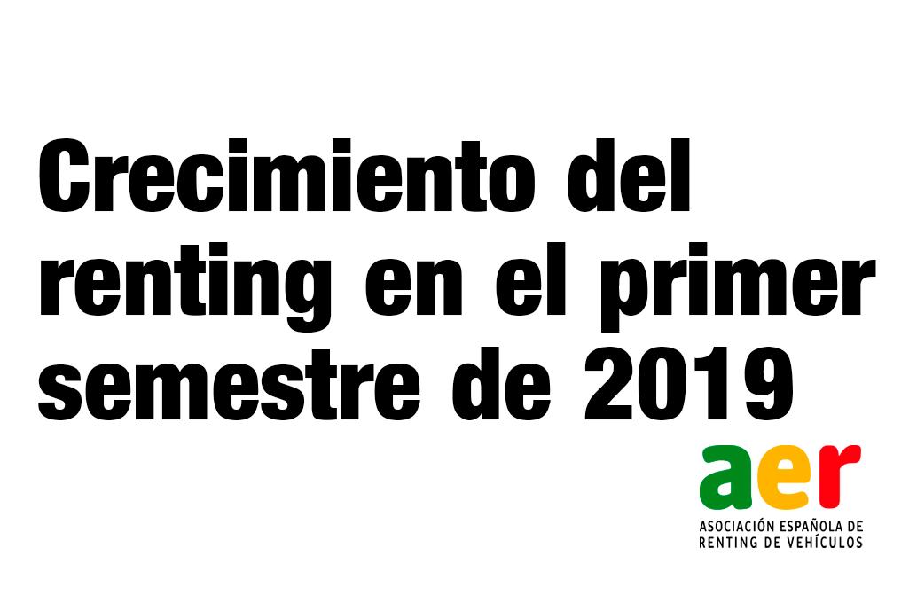 El renting cierra el primer semestre de 2019 con un crecimiento en matriculaciones del 8,85%