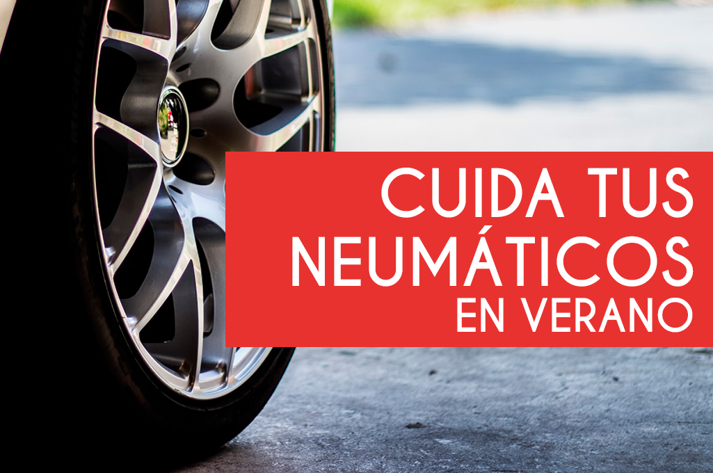 Cuida tus neumáticos en verano