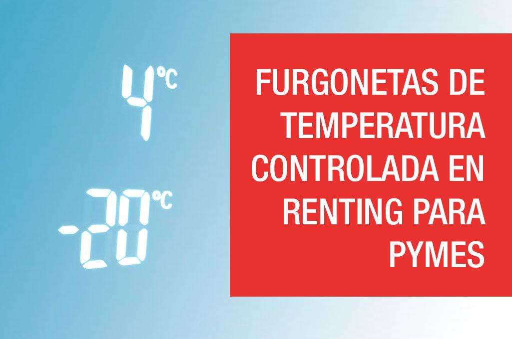 Furgonetas de temperatura controlada en renting para pymes