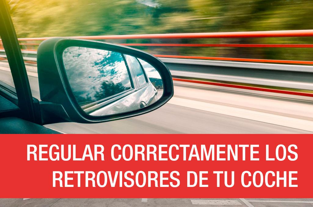 regular correctamente los retrovisores de tu coche (consejos)