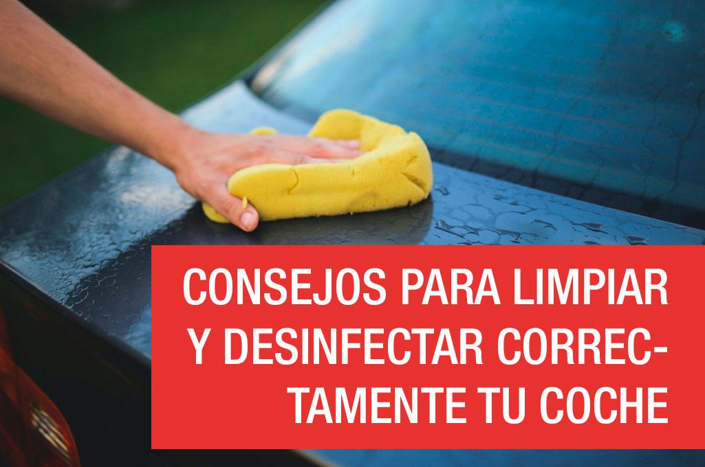 Consejos para limpiar y desinfectar correctamente tu coche
