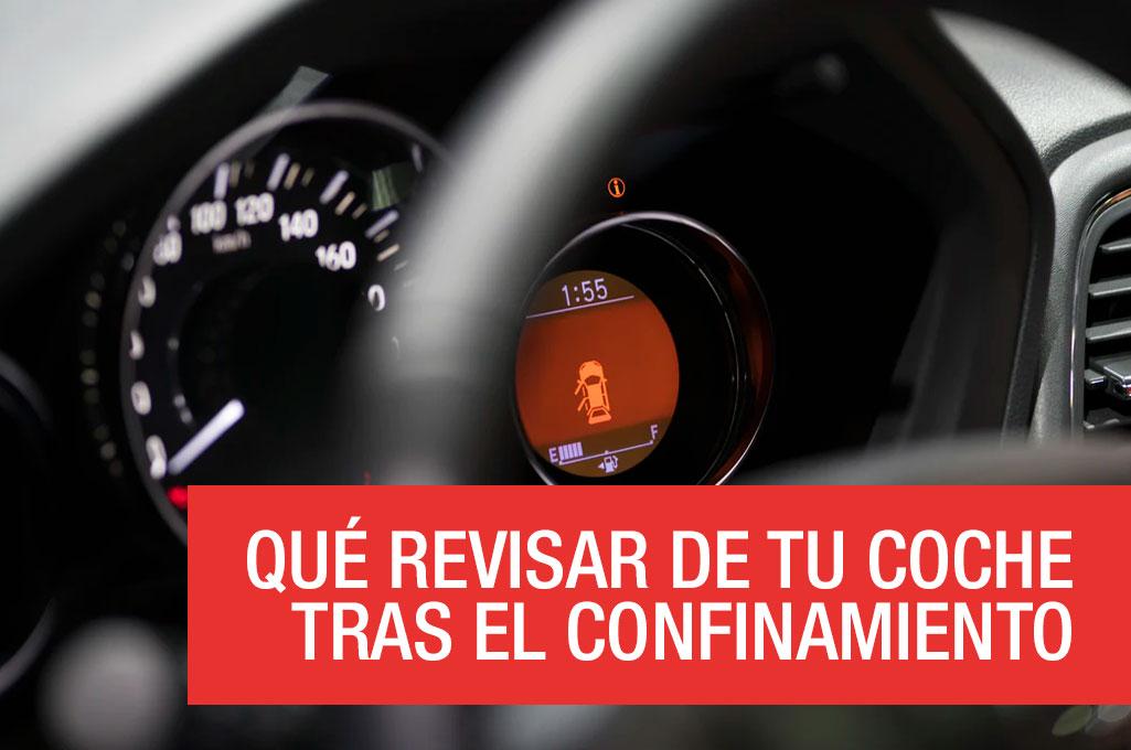 Qué revisar de tu coche tras el confinamiento