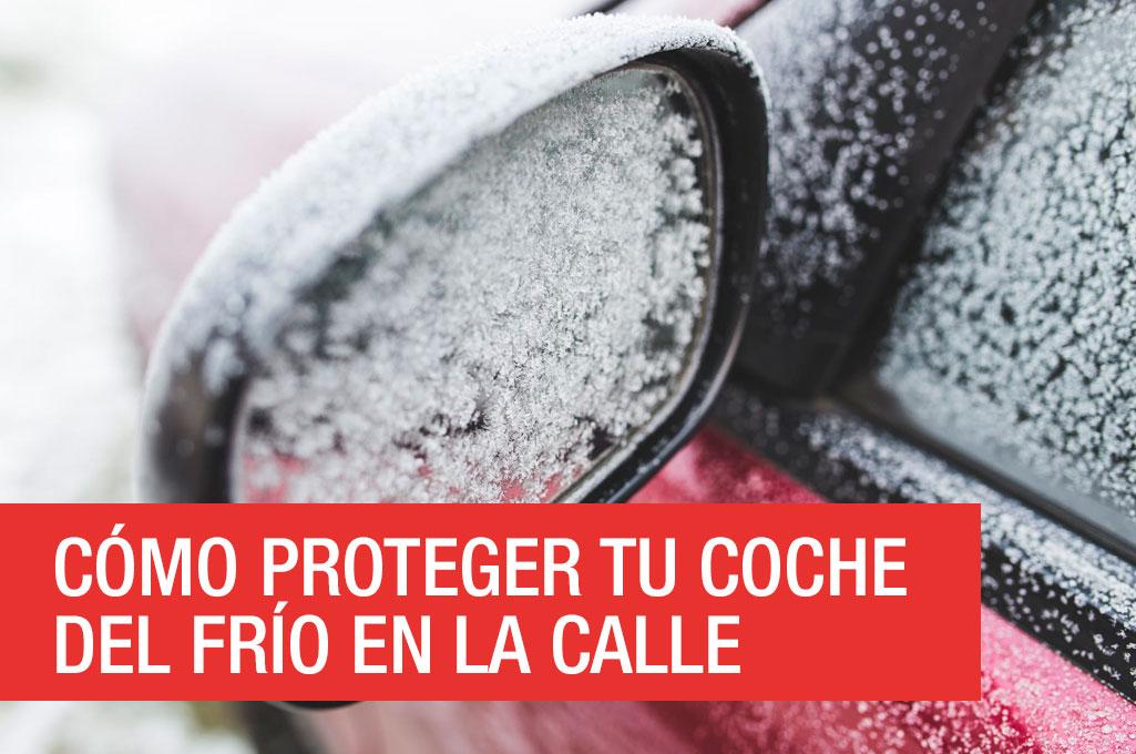 Cómo proteger tu coche del frío en la calle