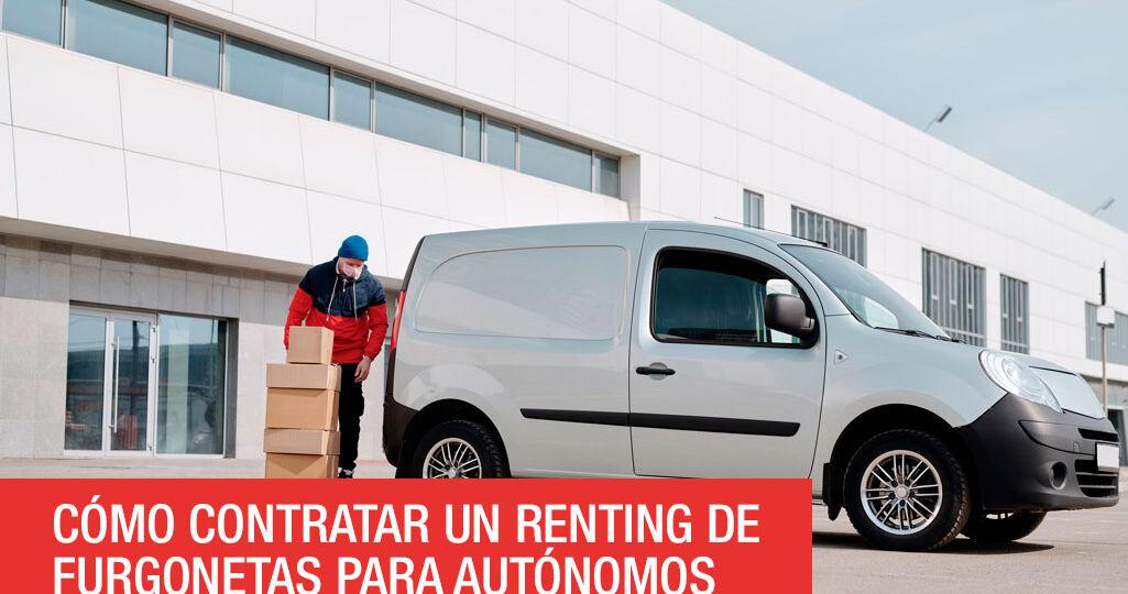Cómo contratar un renting de furgonetas para autónomos
